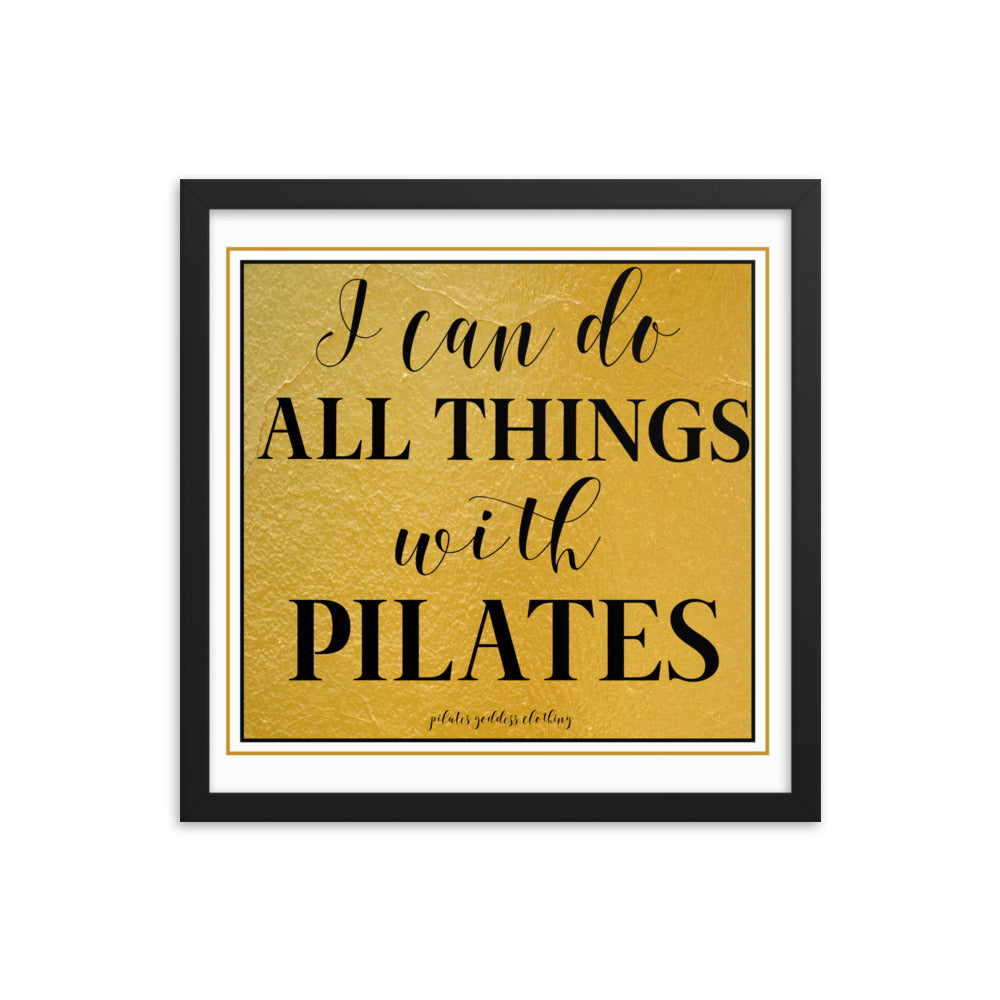 I Can Do All Things With Pilates! Framed photo paper poster