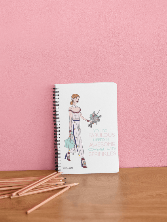 You're Fabulous Dipped in Awesome Covered with Sprinkles - Notebook - Elisabeth Yarrow