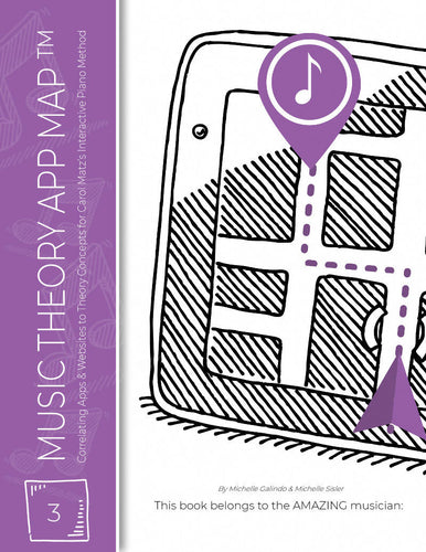 Music Theory APP MAP to Correlate with Carol Matz's Interactive Piano Method 3