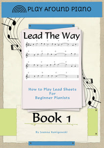 Lead Sheets - Lead The Way Book 1 - How to Play Lead Sheets for Beginners