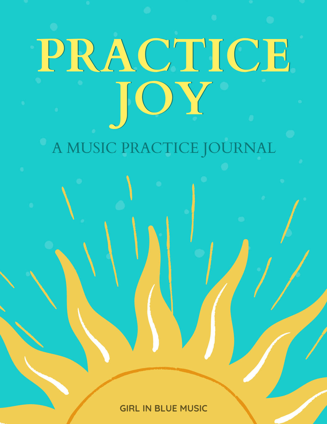 Practice Joy: A Practice Joy Journal