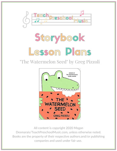 The Watermelon Seed Storybook Music Lesson Plan (PreK - 2)