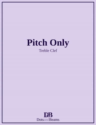Pitch Only - Treble Clef (E-Book Copy)