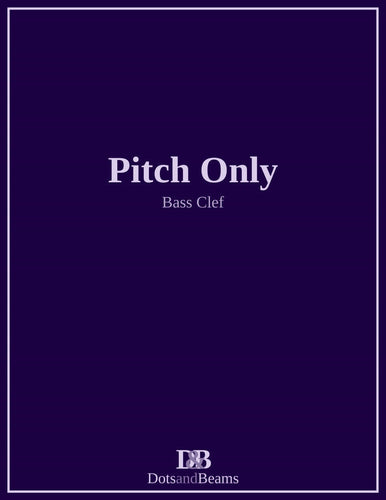 Pitch Only - Bass Clef (E-Book Copy)