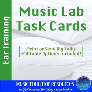 Music Lab Task Cards | Ear Training Edition | Editable and Digital Options