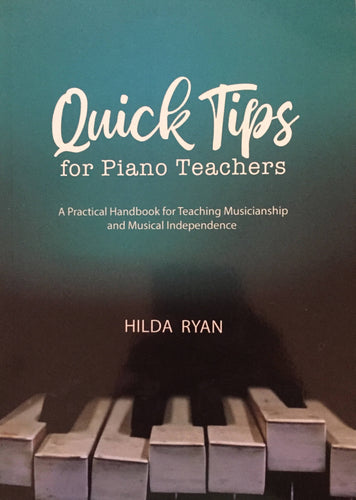 Quick Tips for Piano Teachers, A Practical Handbook for Teaching Musicianship - DIGITAL DOWNLOAD