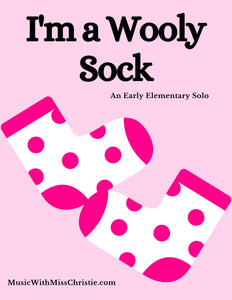 I'm a Wooly Sock: A Pre-staff & Early Elementary Solo (piano, voice, guitar, ukulele)