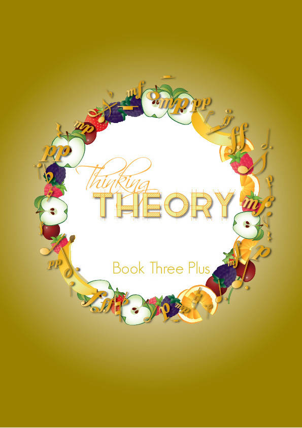 US Version: Thinking Theory Book Three Plus – Reproducible Music Theory Workbook