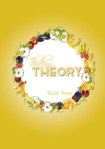 International Version: Thinking Theory Book Three – Reproducible Music Theory Workbook