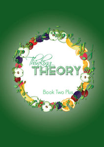 US Version: Thinking Theory Book Two Plus – Reproducible Music Theory Workbook