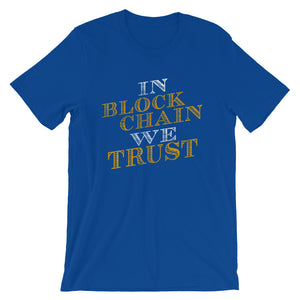 In Blockchain We Trust Cryptocurrency Bitcoin Shirt | Short-Sleeve Unisex T-Shirt