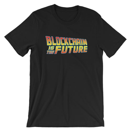 Blockchain Is The Future Bitcoin BTC Back to The Future Cryptocurrency T Shirt Short-Sleeve Unisex T-Shirt
