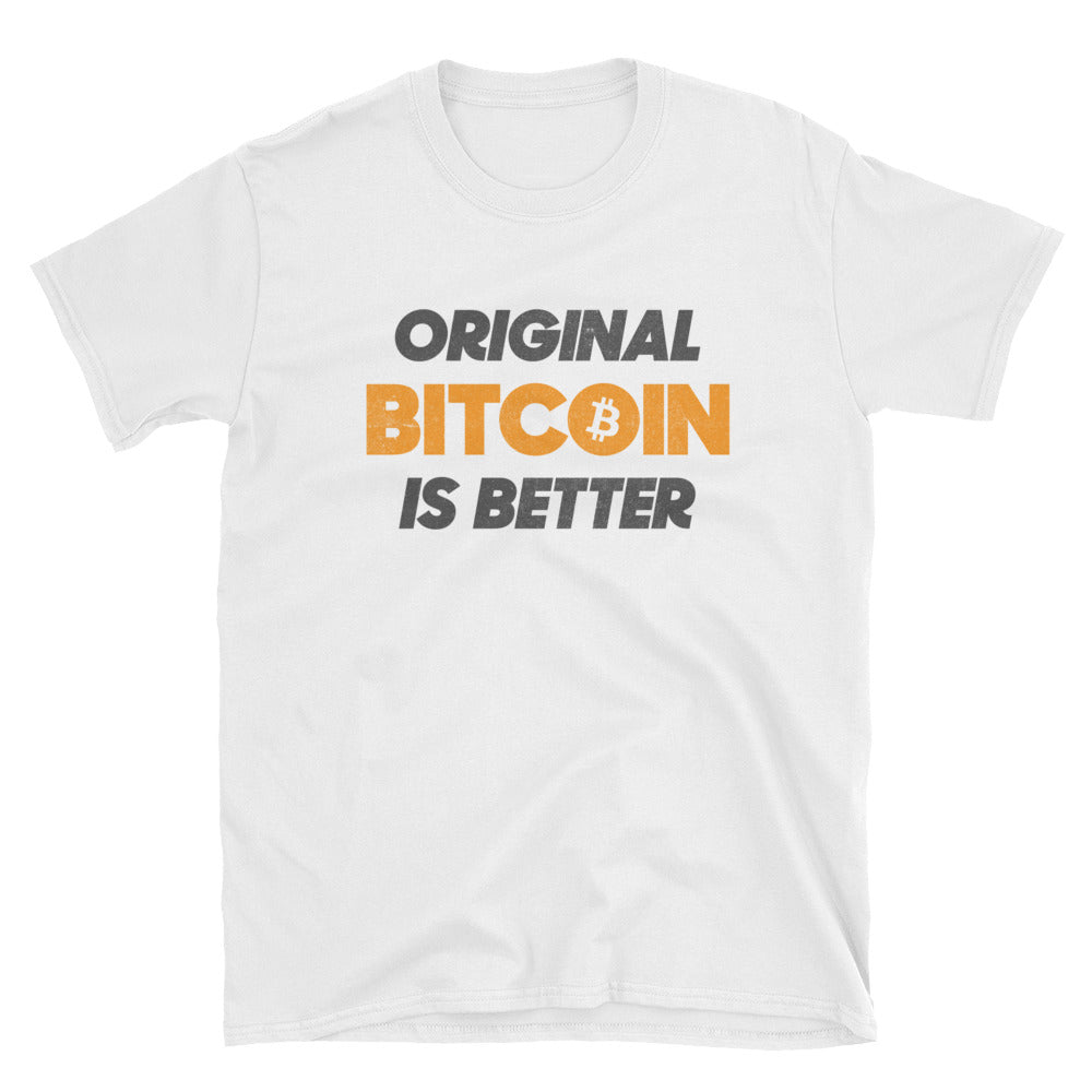 Original Bitcoin is Better BTC Logo Symbol VALUE Shirt Short-Sleeve Unisex T-Shirt