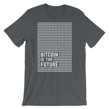 Bitcoin Is The Future Short-Sleeve Unisex T-Shirt