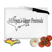 Michigan's Upper Peninsula Cutting Boards Yooper Gifts for cooking and kitchenware