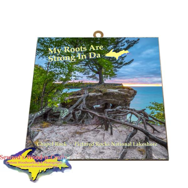 My Roots Are Strong In Da U.P. Chapel Rock Wall Art Yooper Gifts