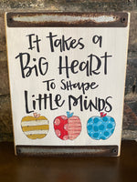 It Takes a Big Heart Wooden Sign