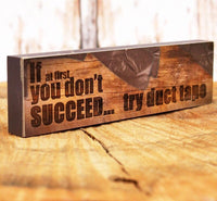 """If At First You Don't Succeed"" Wood Sign"