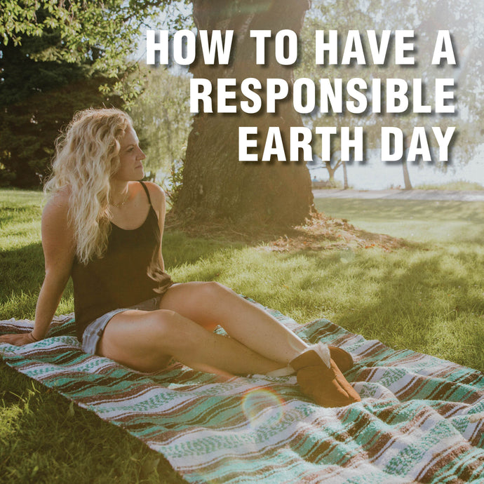 How to Have a Responsible Earth Day