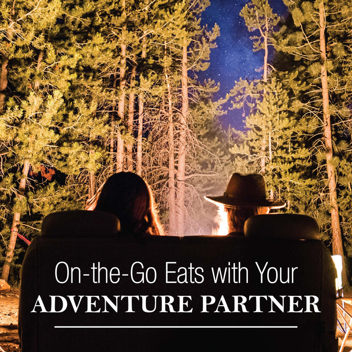 On-The-Go Eats With Your Adventure Partner