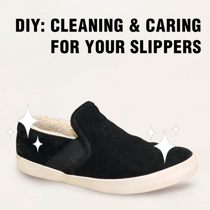 DIY Cleaning & Caring for Slippers