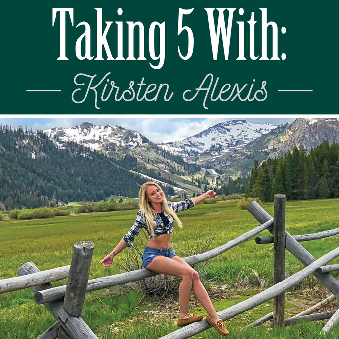 Taking 5 With: Kirsten Alexis
