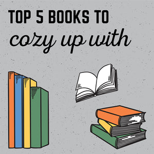 Top 5 Books to Cozy Up With