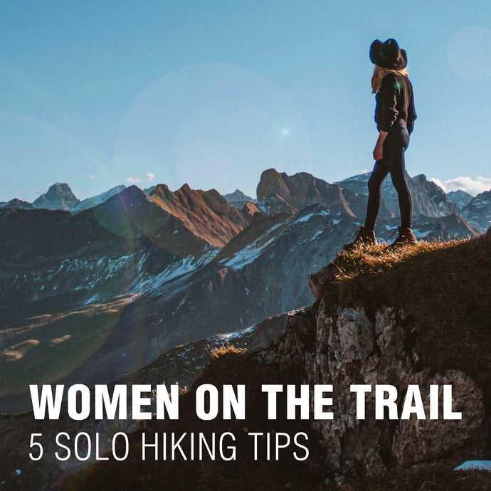Women on the Trail - 5 Solo Hiking Tips
