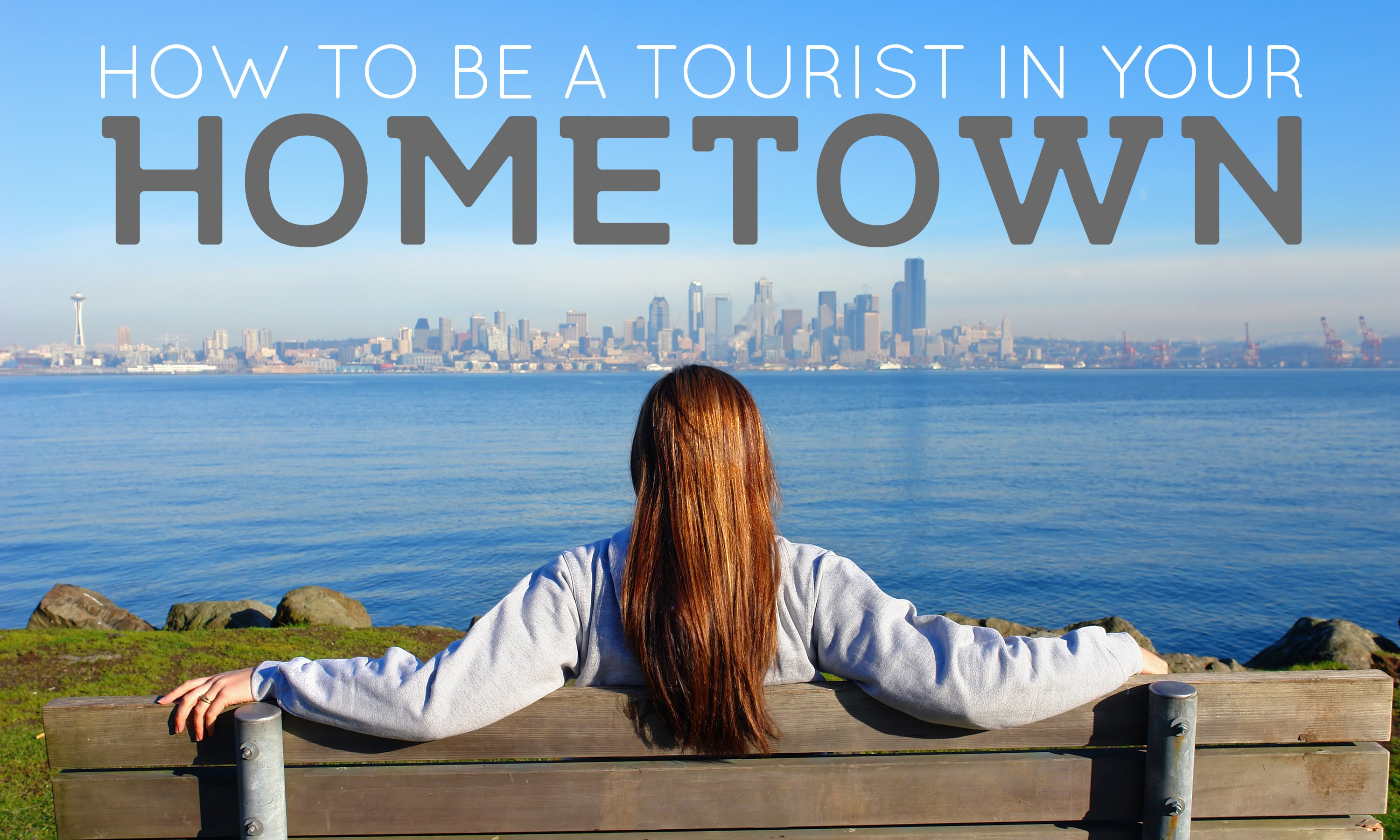 How to Be a Tourist in Your Own Hometown