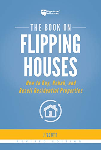 Behemotor The Book on Flipping Houses: How to Buy, Rehab, and Resell Residential Properties