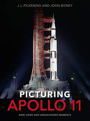 Behemotor Picturing Apollo 11: Rare Views and Undiscovered Moments