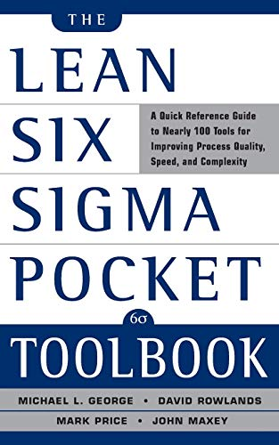 Behemotor The Lean Six Sigma Pocket Toolbook: A Quick Reference Guide to 100 Tools for Improving Quality and Speed