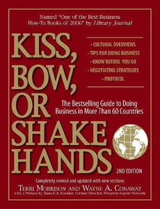 Behemotor Kiss, Bow, Or Shake Hands: The Bestselling Guide to Doing Business in More Than 60 Countries