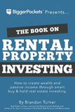 Behemotor The Book on Rental Property Investing: How to Create Wealth and Passive Income Through Intelligent Buy & Hold Real Estate Investing!