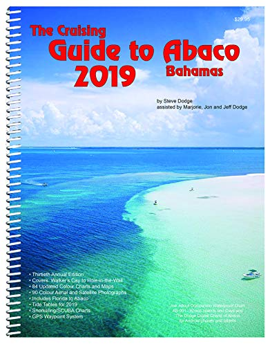 The Cruising Guide to Abaco, Bahamas: 2019