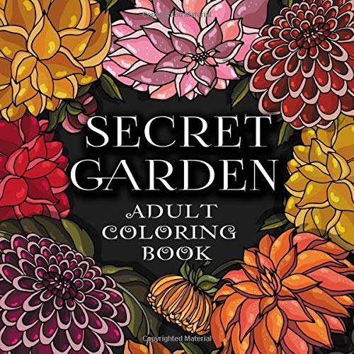 Behemotor SECRET GARDEN: ADULT COLORING BOOK. STRESS RELIEVING FLOWERS DESIGNS. ANTI-STRESS COLORING BOOK FOR ADULTS