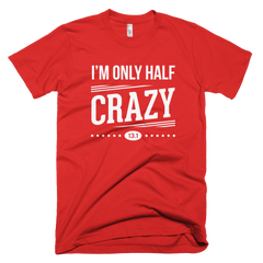 Dri-Fit Only Half Crazy