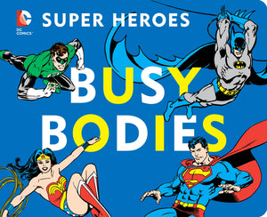 DC SUPER HEROES BUSY BODIES BOARD BOOK (C: 1-0-0)