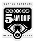 5am Drip Coffee Roasters Clear Sticker