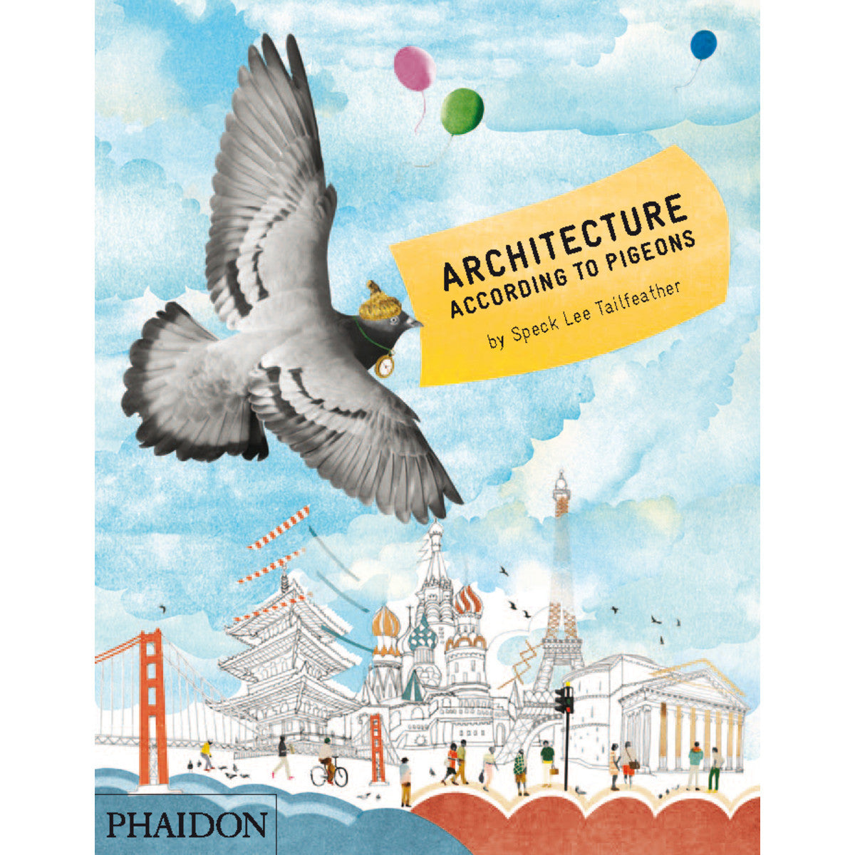 Architecture According to Pigeons - Speck Lee Tailfeather