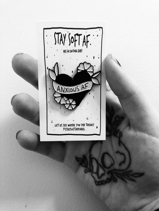 Anxious AF Pin - Stay Soft Apparel