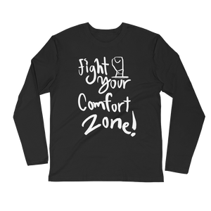 Fight Your Comfort Zone Long Sleeve Fitted Crew (Unisex)