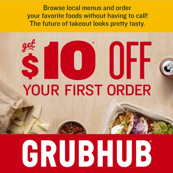 Get $10 off Your First Grubhub Delivery!