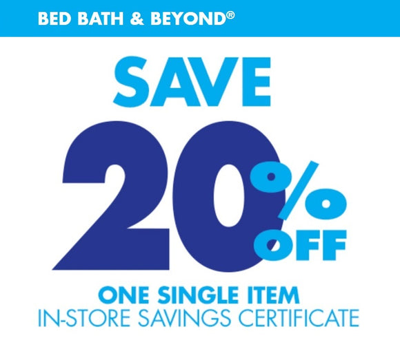 4x Bed Bath & Beyond 20% off One Item−𝗘𝗺𝗮𝗶𝗹 𝗗𝗲𝗹𝗶𝘃𝗲𝗿𝘆