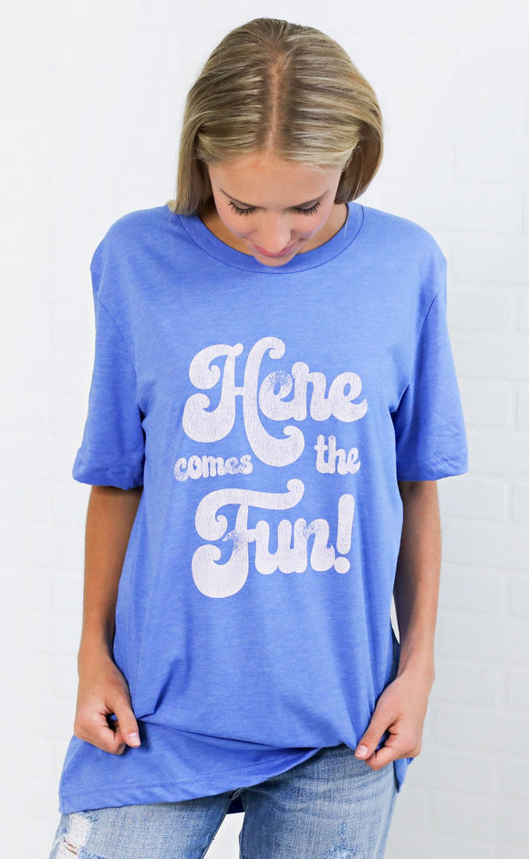 Here Comes The Fun Tee - McClain & Co.