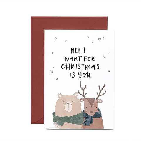 All I want for Christmas is you' Card