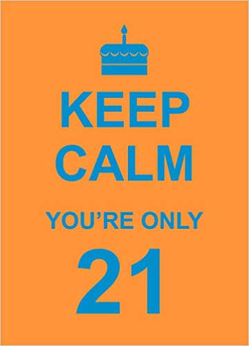 NBD Keep Calm You're Only 21