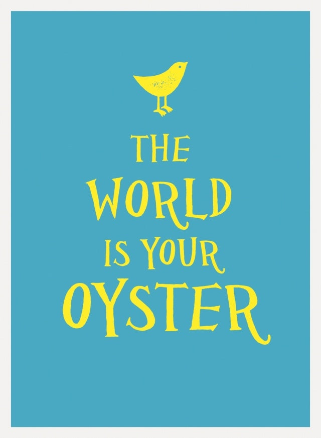 NBD The World is Your Oyster