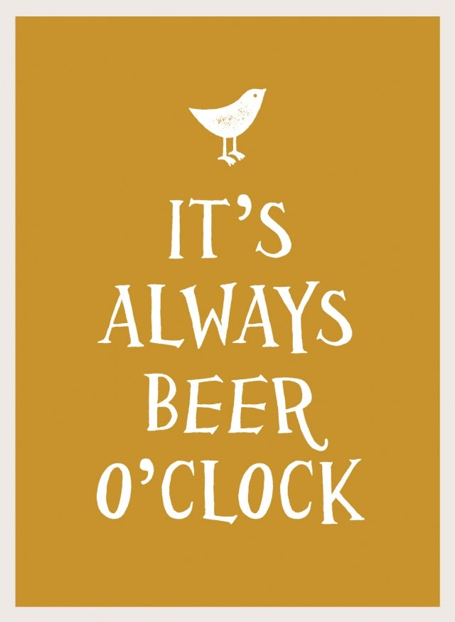 NBD It's Always Beer O'Clock