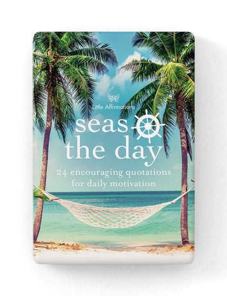 Affirmations Quotations - Seas the Day